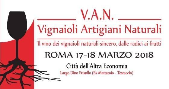I VIGNAIOLI VAN - VIGNAIOLI ARTIGIANI NATURALI - SI INCONTRANO ALLA CITTA' DELL'ALTRA ECONOMIA DI ROMA, 17-18 MARZO 2018